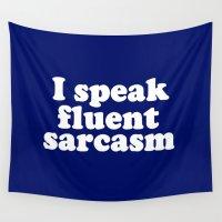 sarcasm Wall Tapestries featuring I Speak Fluent Sarcasm by Wanker & Wanker