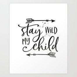 Stay Wild My Child, Calligraphy Print,Stay Wild Moon Child,Kids Room Decor,STAY WILD SIGN,Children Q Art Print