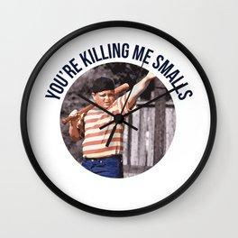 You're Killing Me Smalls Wall Clock