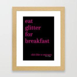 Eat Glitter for Breakfast, Sh*t Like a Unicorn Framed Art Print