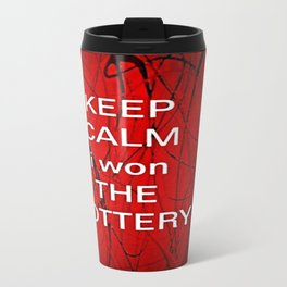 Keep Calm I Won The Lottery - phone cases for 6 - phone cases for 6s plus Travel Mug
