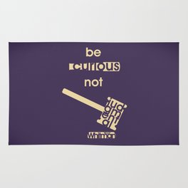 Be curious not judgmental - Motivational print Rug