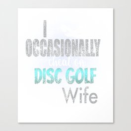 Occasionally Cheat On Disc Golf With Wife Distress Canvas Print