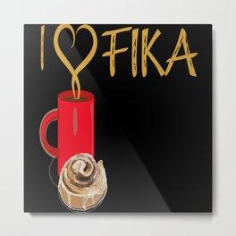 I Love Fika Metal Print