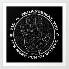 Me & Paranormal You - James Roper Design - Palmistry B&W (white lettering) Art Print
