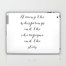 Among the whisperings and the champagne and the stars, The Great Gatsby quote by F Scott Fitzgerald Laptop & iPad Skin
