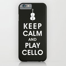 Keep Calm and Play Cello Slim Case iPhone 6
