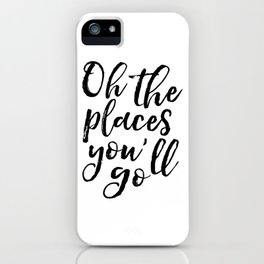 Typography Print Printable Wall Art Oh the Places You'll Go Nursery Decor Chic Adventure Travel iPhone Case