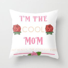 Mother I'm the Cool Mom Throw Pillow