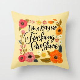 Pretty Swe*ry: I'm a Ray of Fucking Sunshine Throw Pillow