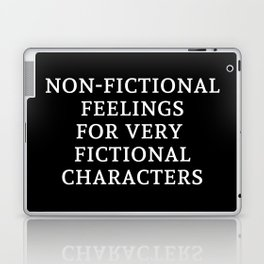 Non-Fictional Feelings for Very Fictional Characters - Inverted Laptop & iPad Skin