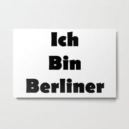 Ich Bin Berliner I am Berlin - Solid Black Text Metal Print