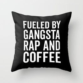 Gangsta Rap And Coffee Funny Quote Throw Pillow