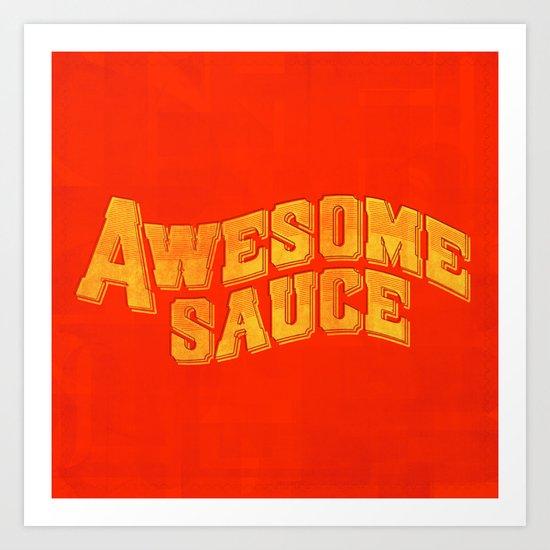 Awesome Sauce Art Print