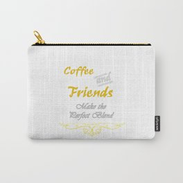 Coffee and Friends Carry-All Pouch