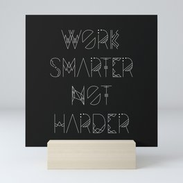 Work Smarter Not Harder Typography Poster - Black Mini Art Print