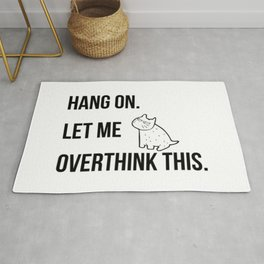 Hang on.Let me overthink this. funny life quote about modern living. pop culture Rug