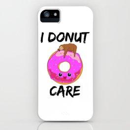 I Donut Care Sloth Indifferent Lazy Sleep iPhone Case