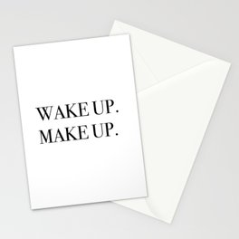 Wake up. Make up. Stationery Cards