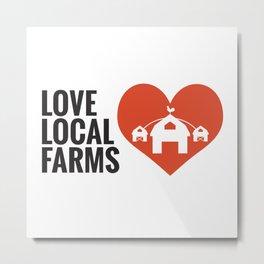 Love Local Farms Metal Print