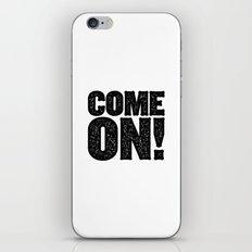 COME ON! iPhone & iPod Skin