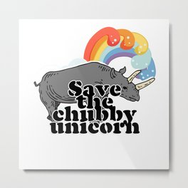 Save the chubby unicorn Metal Print