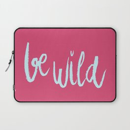 Be wild in bright pink lettering Laptop Sleeve