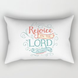 Rejoice in the Lord Rectangular Pillow