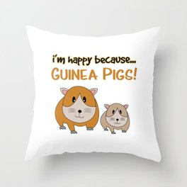 Funny Animal Guinea Pig Tshirt Design I m happy beacause guinea pig Throw Pillow