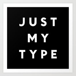 Just My Type Art Print