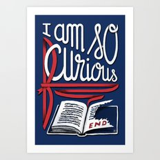 I Am So Curious Furious V1 Art Print