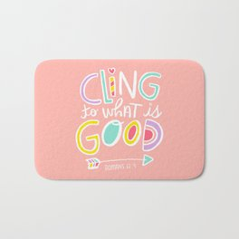 Cling to What is Good Bath Mat