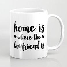 Home is where the boyfriend is Mug