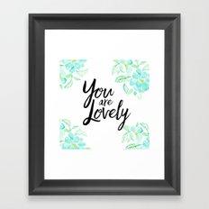 You are lovely floral Framed Art Print