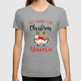All I Want For Christmas Is A Unicorn, Funny, Quote T-shirt
