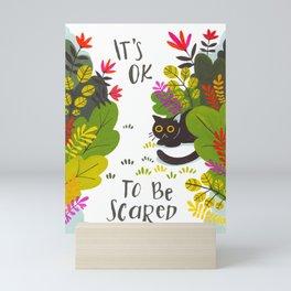 It's OK to Be Scared Mini Art Print