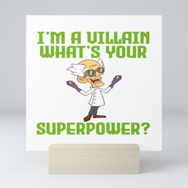"""Animation Shirt For Anime Lovers Saying """"I'm A Villain What's Your Superpower?"""" T-shirt Design Mini Art Print"""
