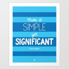 Simple Yet Significant Art Print