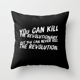 Can Never Kill The Revolution Throw Pillow