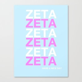 ZETA HAVE A NICE DAY Canvas Print