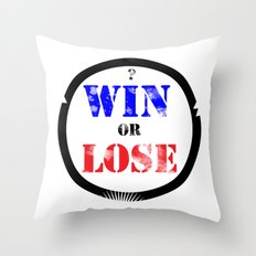 WIN OR LOSE? Throw Pillow