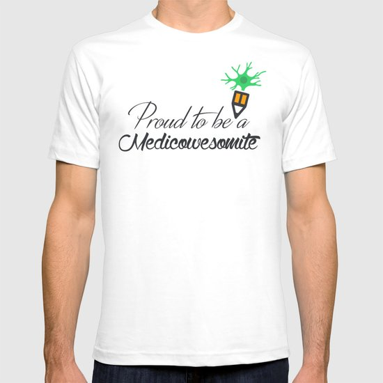 Proud to be a medicowesomite T-shirt