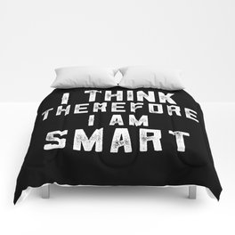 I Think Therefore I Am Smart Comforters