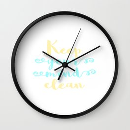 "Cleanse your mind. ""Keep Your Mind Clean"" T-shirt design for Clean Freak Cleaned People Wall Clock"