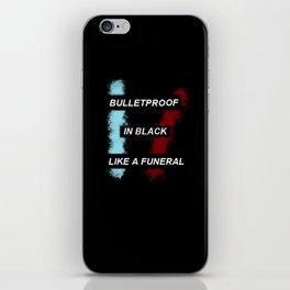 Bulletpoof In Black Like A Funeral iPhone Skin