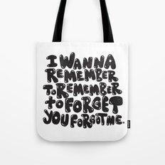 REMEMBER TO REMEMBER Tote Bag