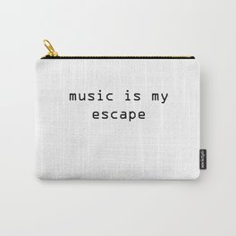 music is my escape Carry-All Pouch