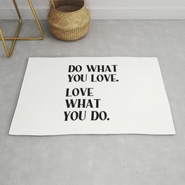 DO WHAT YOU LOVE. LOVE WHAT YOU DO. Black Typography Rug