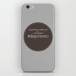Morning Without Coffee? #Depresso iPhone Skin