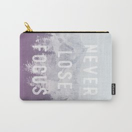 Never Lose Focus Carry-All Pouch